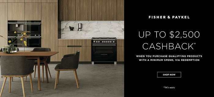 Receive up to $2500 cashback via redemption on eligible Fisher & Paykel kitchen appliances*